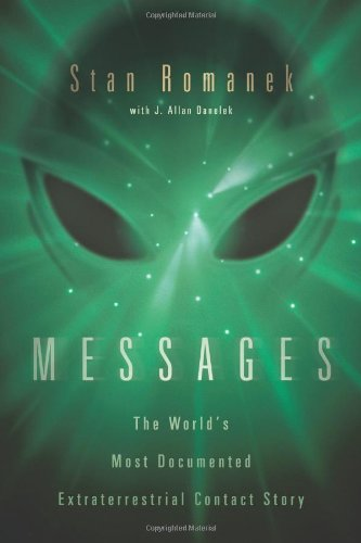 9780738715261: Messages: The World's Most Documented Extraterrestrial Contact Story