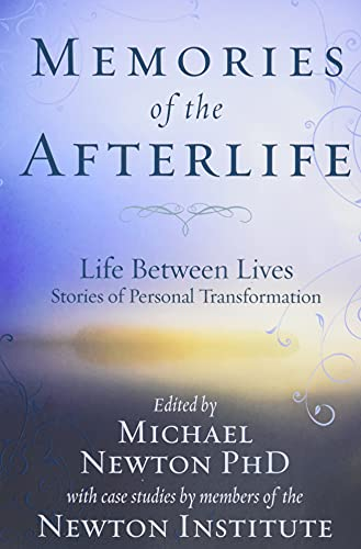 9780738715278: Memories of the Afterlife: Life Between Lives Stories of Personal Transformation