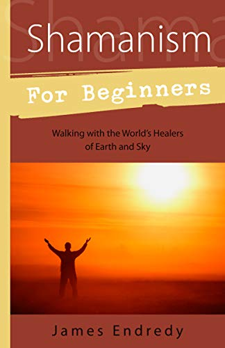 9780738715629: Shamanism for Beginners: Walking With the World's Healers of Earth and Sky
