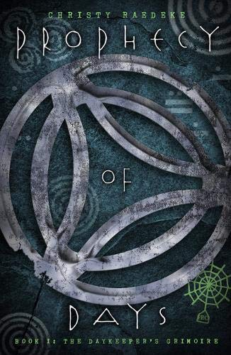 9780738715766: Prophecy of Days - Book One: The Daykeeper's Grimoire