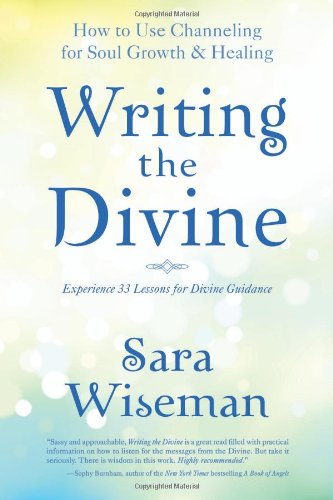 9780738715810: Writing the Divine: How to Use Channeling for Soul Growth & Healing