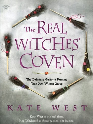 9780738715827: The Real Witches' Coven: The Definitive Guide to Forming Your Own Wiccan Group