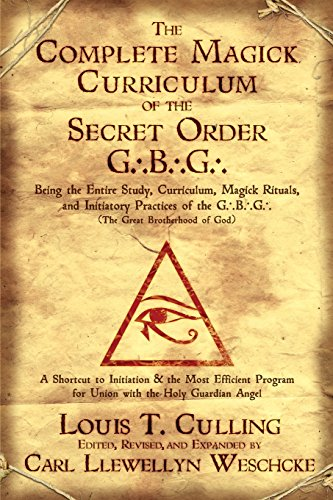 9780738719122: The Complete Magick Curriculum of the Secret Order G.B.G.: Being the Entire Study, Curriculum, Magick Rituals, and Initiatory Practices of the G.B.G (