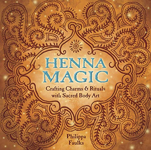 9780738719153: Henna Magic: Crafting Charms & Rituals With Sacred Body Art