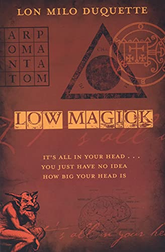 9780738719245: Low Magick: It's All In Your Head ... You Just Have No Idea How Big Your Head Is