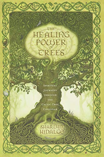 9780738719986: The Healing Power of Trees: Spiritual Journeys Through the Celtic Tree Calendar
