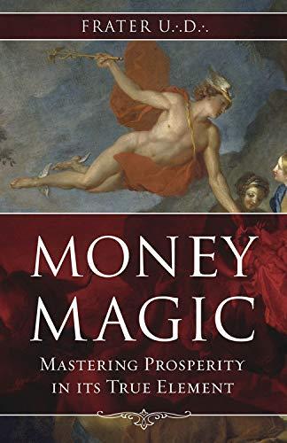9780738721279: Money Magic: Mastering Prosperity in its True Element