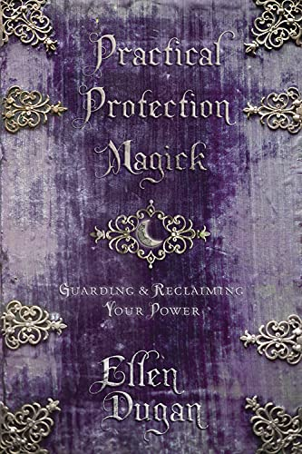 9780738721682: Practical Protection Magick: Guarding & Reclaiming Your Power