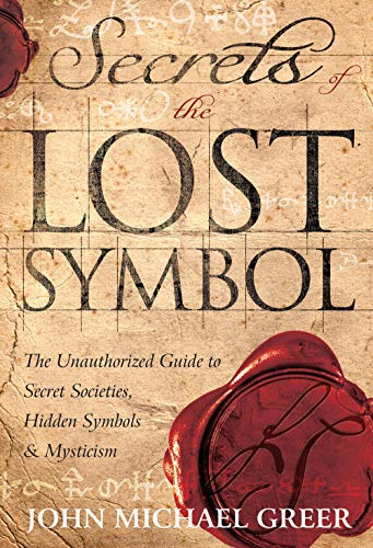 Secrets of the Lost Symbol: The Unauthorized: Greer, John Michael
