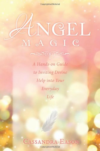 9780738721781: Angel Magic: A Hands-On Guide to Inviting Divine Help into Your Everyday Life