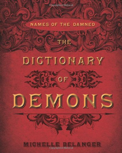 9780738723068: The Dictionary of Demons: Names of the Damned