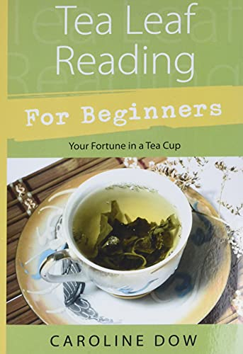 9780738723297: Tea Leaf Reading for Beginners: Your Fortune in a Teacup