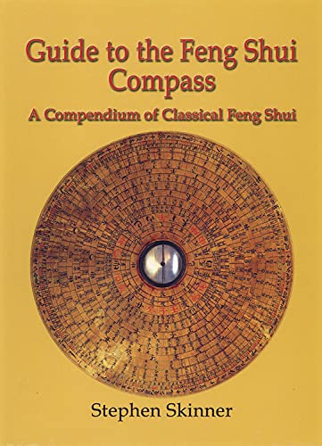 9780738723495: Guide to the Feng Shui Compass: A Compendium of Classical Feng Shui, Including a History of Feng Shui and a Detailed Catalogue of 75 Rings of the Lo P