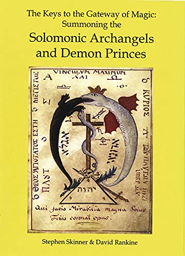 9780738723525: The Keys to the Gateway of Magic: Summoning the Solomonic Archangels and Demon Princes (Sourceworks of Ceremonial Magic)