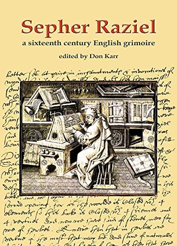 9780738723532: Sepher Raziel: A Sixteenth Century English Grimoire (Sourceworks of Ceremonial Magic Series)