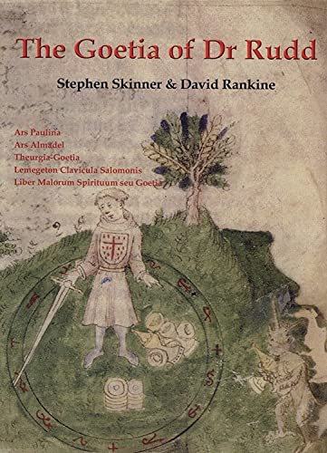 9780738723556: The Goetia of Dr Rudd: The Angels & Demons of Liber Malorum Spirituum Seu Goetia Lemegeton Clavicula Salomonis (Sourceworks of Ceremonial Magic)