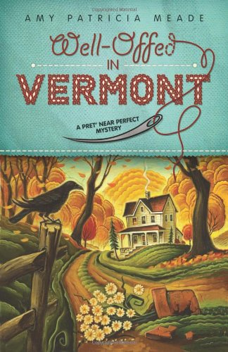 9780738725901: Well-Offed in Vermont (A Pret' Near Perfect Mystery (1))