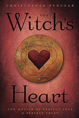 9780738726274: The Witch's Heart: The Magick of Perfect Love & Perfect Trust