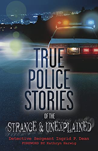 9780738726441: True Police Stories of the Strange & Unexplained