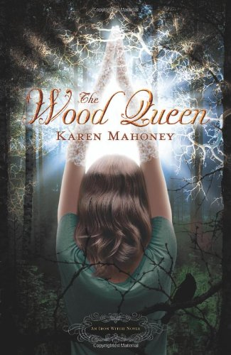 9780738726625: The Wood Queen (Iron Witch)