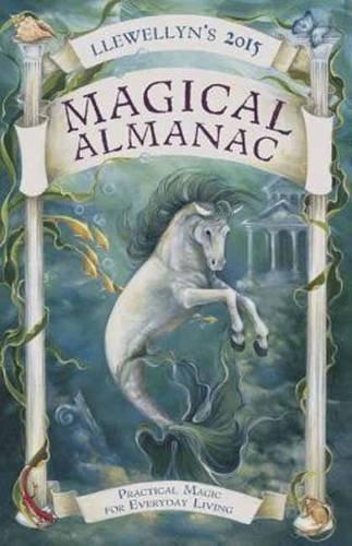 9780738726854: Llewellyn's 2015 Magical Almanac: Practical Magic for Everyday Living (Llewellyn's Magical Almanac)