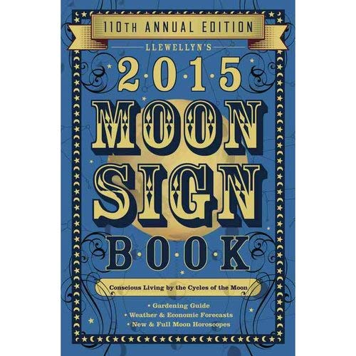 9780738726861: Llewellyn's 2015 Moon Sign Book: Conscious Living by the Cycles of the Moon (Llewellyn's Moon Sign Books)