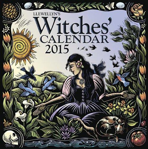 Llewellyn's 2015 Witches' Calendar: Ardinger, Barbara; Barrette, Elizabeth; Llewellyn; ...