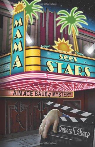 Mama Sees Stars (A Mace Bauer Mystery): Deborah Sharp
