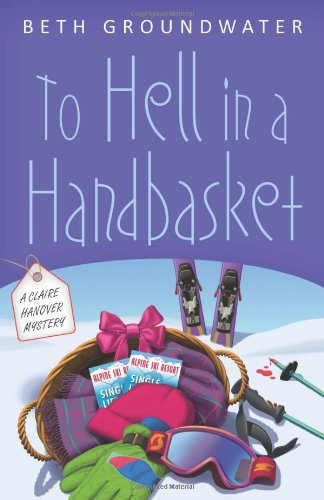 To Hell in a Handbasket: A Claire: Beth Groundwater