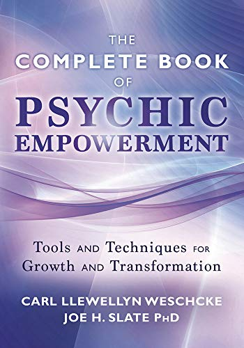 The Llewellyn Complete Book of Psychic Empowerment: A Compendium of Tools Techniques for Growth ...