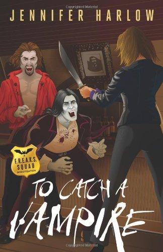 To Catch a Vampire (A F.R.E.A.K.S. Squad: Harlow, Jennifer