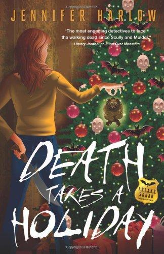Death Takes a Holiday (A F.R.E.A.K.S. Squad: Harlow, Jennifer
