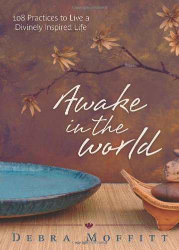 9780738727226: Awake in the World: 108 Practices to Live a Divinely Inspired Life