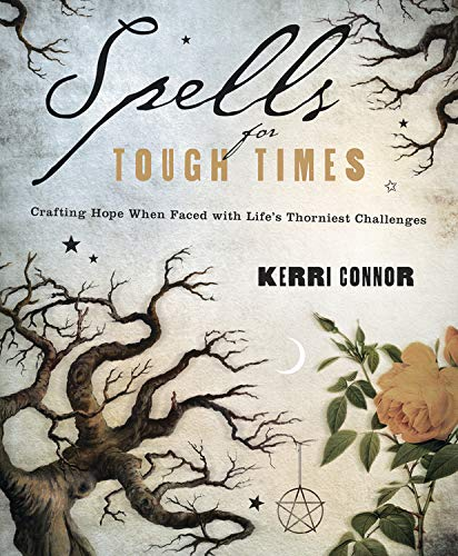 9780738727288: Spells for Tough Times: Crafting Hope When Faced With Life's Thorniest Challenges