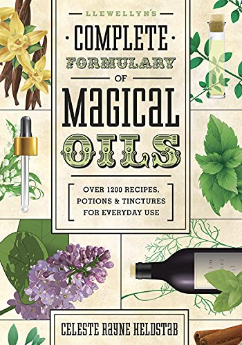 9780738727516: Llewellyn's Complete Formulary of Magical Oils: Over 1200 Recipes, Potions & Tinctures for Everyday Use