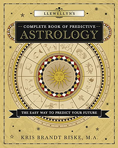 9780738727554: Llewellyn's Complete Book of Predictive Astrology: The Easy Way to Predict Your Future (Llewellyn's Complete Book Series)