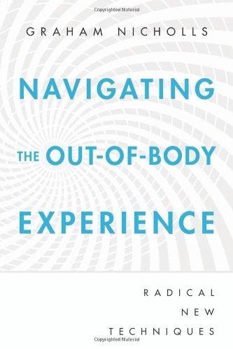 9780738727615: Navigating the Out-of-Body Experience: Radical New Techniques