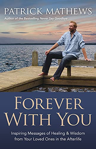 9780738727660: Forever With You: Inspiring Messages of Healing & Wisdom from your Loved Ones in the Afterlife