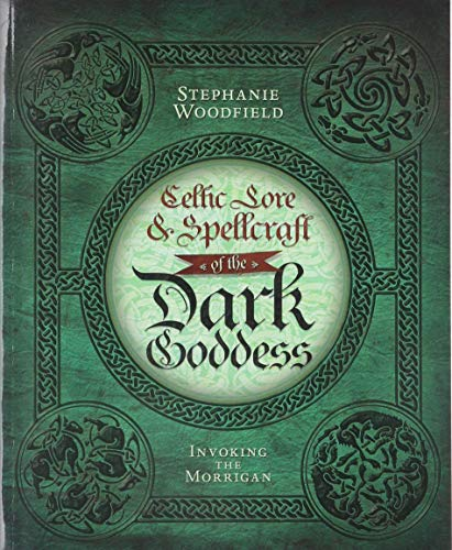 9780738727677: Celtic Lore & Spellcraft of the Dark Goddess: Invoking the Morrigan