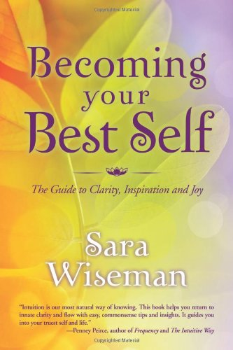 9780738727943: Becoming Your Best Self: The Guide to Clarity, Inspiration and Joy