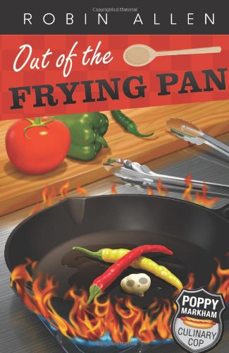 9780738727967: Out of the Frying Pan (Poppy Markham: Culinary Cop)