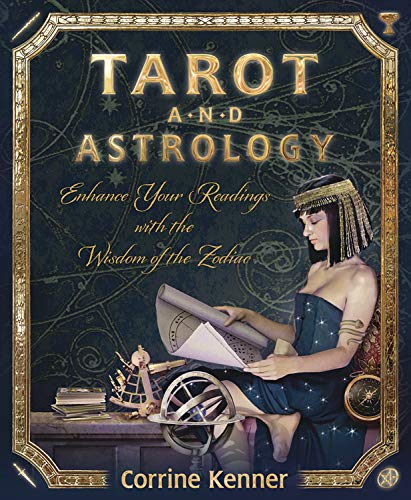 9780738729640: Tarot and Astrology: Enhance Your Readings With the Wisdom of the Zodiac