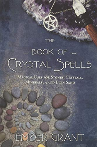 9780738730301: The Book of Crystal Spells: Magical Uses for Stones, Crystals, Minerals ... and Even Sand
