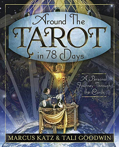9780738730448: Around the Tarot in 78 Days: A Personal Journey Through the Cards