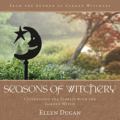 9780738730783: Seasons of Witchery: Celebrating the Sabbats with the Garden Witch