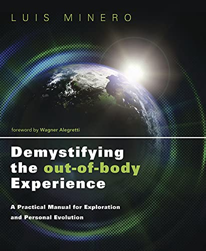 9780738730790: Demystifying the Out-of-Body Experience: A Practical Manual for Exploration and Personal Evolution