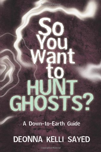 9780738731254: So You Want to Hunt Ghosts?: A Down-to-Earth Guide