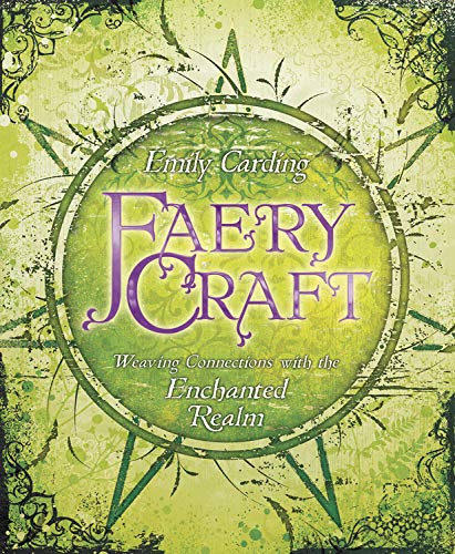 9780738731339: Faery Craft: Weaving Connections with the Enchanted Realm
