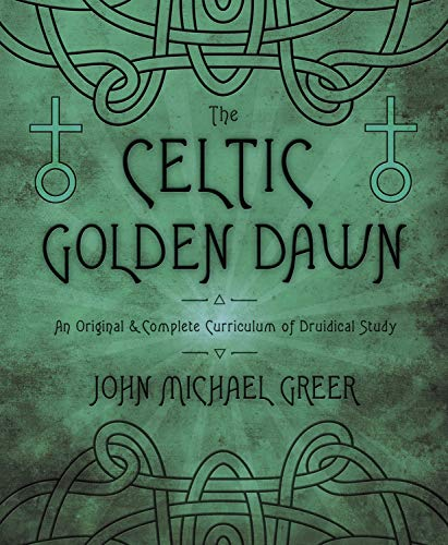 9780738731551: The Celtic Golden Dawn: An Original & Complete Curriculum of Druidical Study