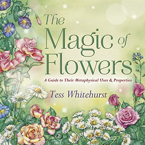 9780738731940: The Magic of Flowers: A Guide to Their Metaphysical Uses & Properties
